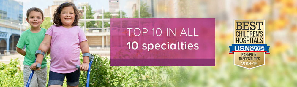 Cincinnati Children's is ranked in the top 10 in 10 specialties in U.S. News & World Report's list of best children's hospitals.