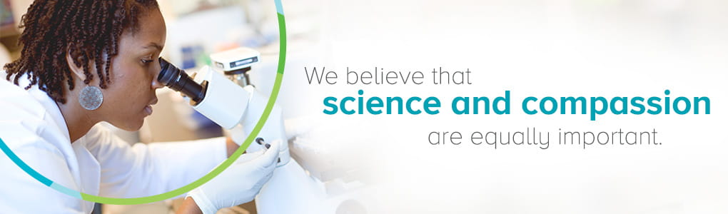 We believe that science and compassion are equally important.