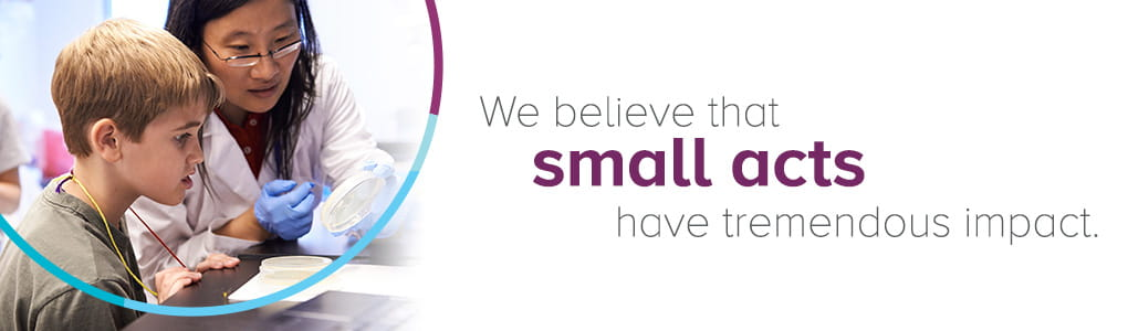 At Cincinnati Children's, we believe that small acts have tremendous impact.