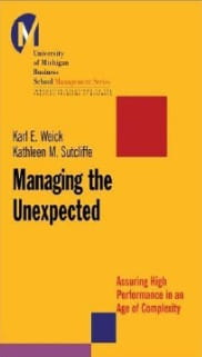 Source: Managing the Unexpected: Assuring High Performance in an Age of Complexity (Weick and Sutcliffe)